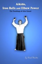 Aikido, Iron Balls and Elbow Power